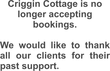Criggin Cottage is no longer accepting bookings.  We would like to thank all our clients for their past support.